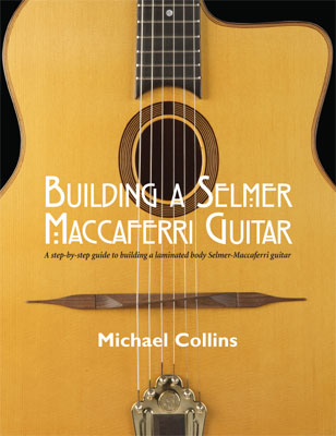 Michael Collins Building A Selmer Maccaferri Guitar Cover